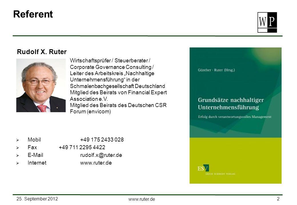 25. September 2012 2 www.ruter.de Referent Mobil +49 175 2433 028 Fax+49 711 2295 4422 E-Mail rudolf.x@ruter.de Internetwww.ruter.de Rudolf X. Ruter W