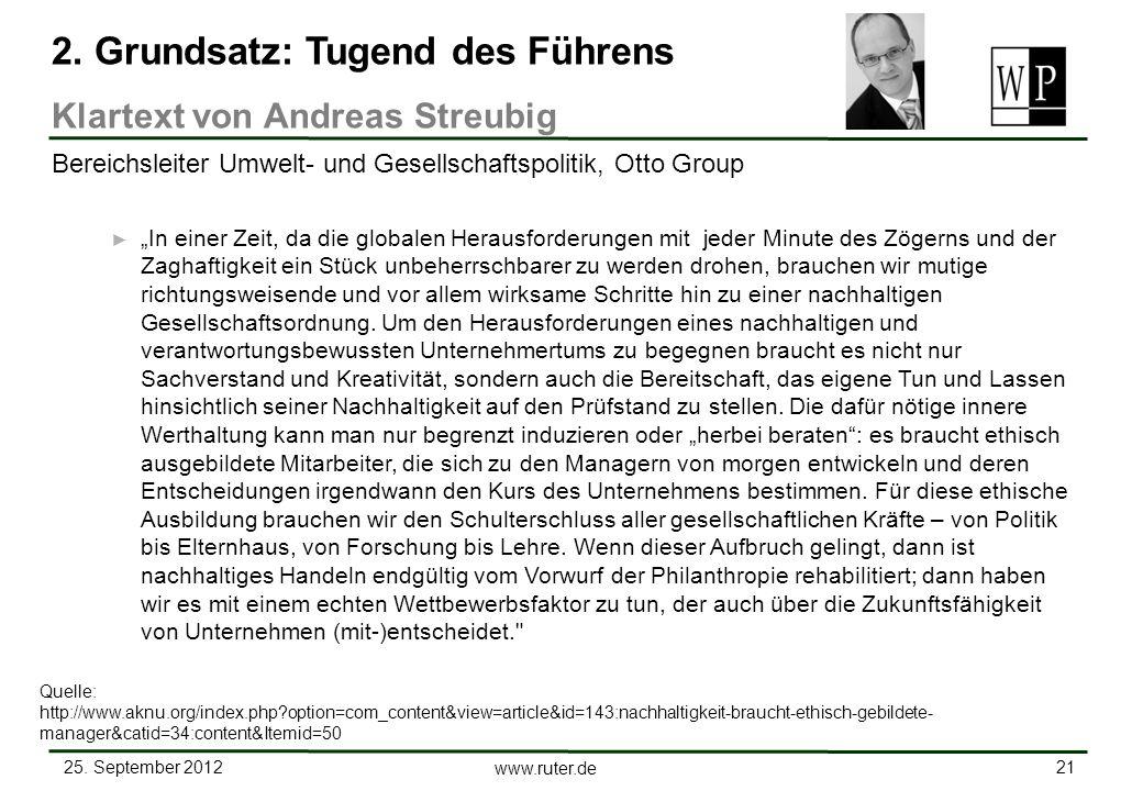 25. September 2012 21 www.ruter.de In einer Zeit, da die globalen Herausforderungen mit jeder Minute des Zögerns und der Zaghaftigkeit ein Stück unbeh