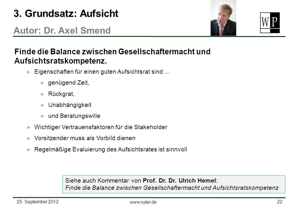25. September 2012 22 www.ruter.de Eigenschaften für einen guten Aufsichtsrat sind … genügend Zeit, Rückgrat, Unabhängigkeit und Beratungswille Wichti