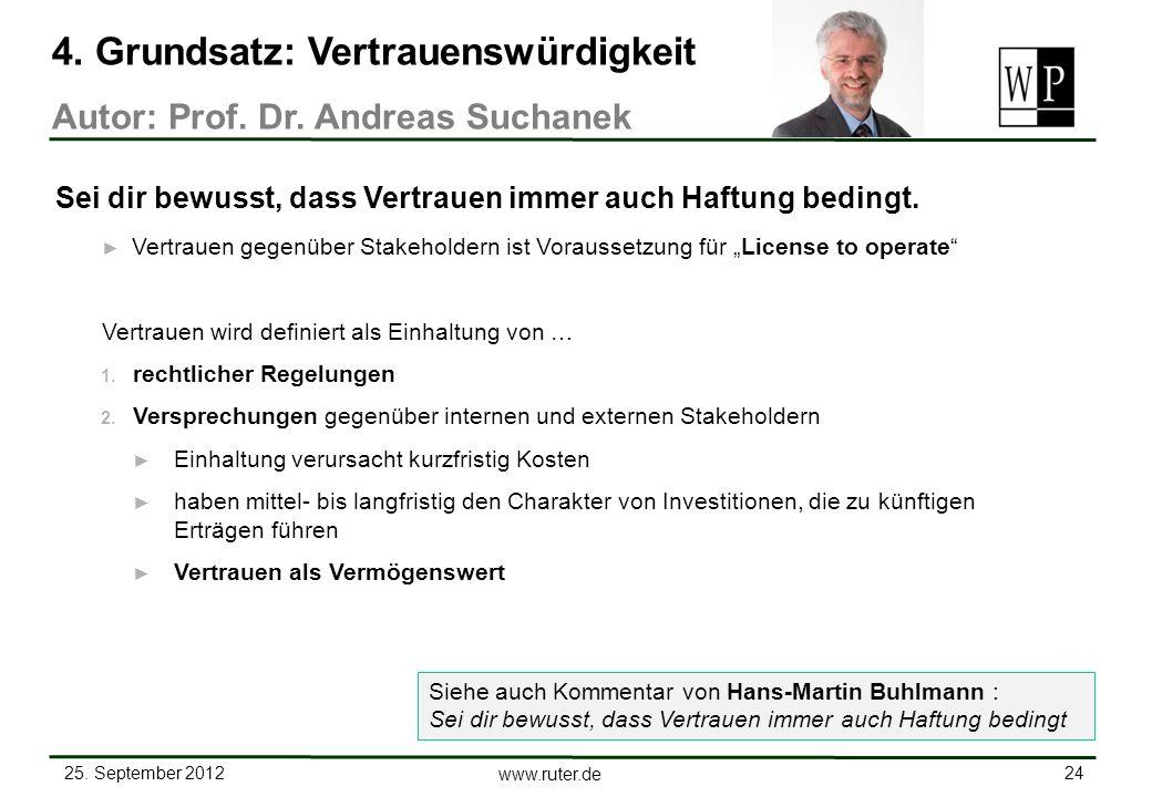25. September 2012 24 www.ruter.de Vertrauen gegenüber Stakeholdern ist Voraussetzung für License to operate Vertrauen wird definiert als Einhaltung v