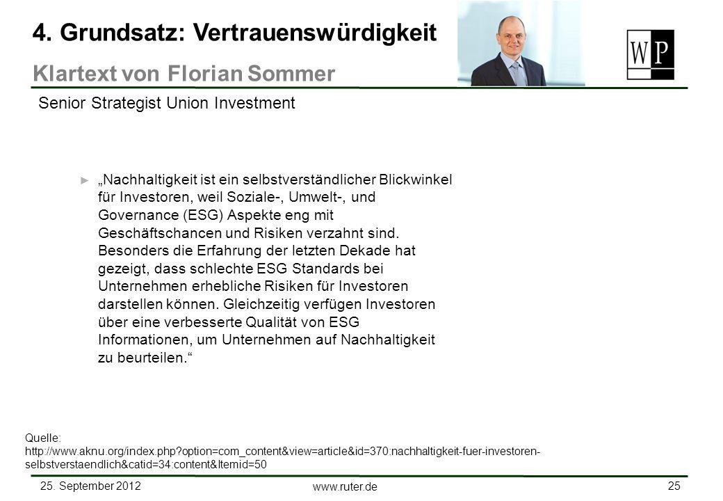 25. September 2012 25 www.ruter.de Nachhaltigkeit ist ein selbstverständlicher Blickwinkel für Investoren, weil Soziale-, Umwelt-, und Governance (ESG