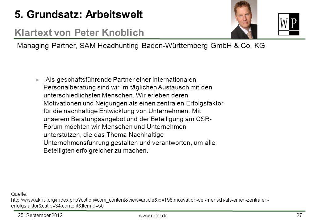 25. September 2012 27 www.ruter.de Als geschäftsführende Partner einer internationalen Personalberatung sind wir im täglichen Austausch mit den unters