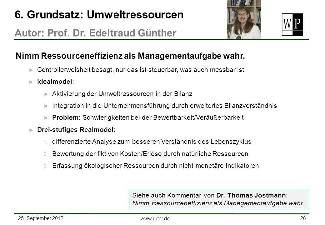25. September 2012 28 www.ruter.de Controllerweisheit besagt, nur das ist steuerbar, was auch messbar ist Idealmodel: Aktivierung der Umweltressourcen