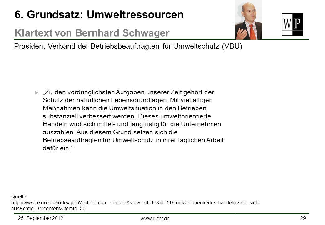 25. September 2012 29 www.ruter.de Zu den vordringlichsten Aufgaben unserer Zeit gehört der Schutz der natürlichen Lebensgrundlagen. Mit vielfältigen