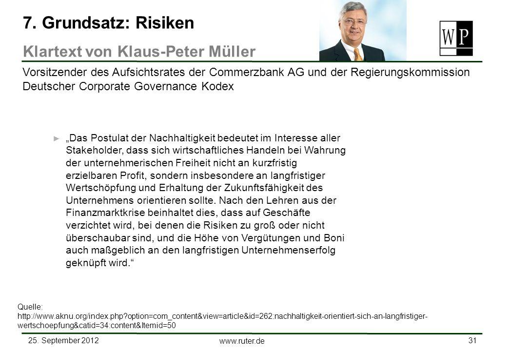 25. September 2012 31 www.ruter.de Das Postulat der Nachhaltigkeit bedeutet im Interesse aller Stakeholder, dass sich wirtschaftliches Handeln bei Wah