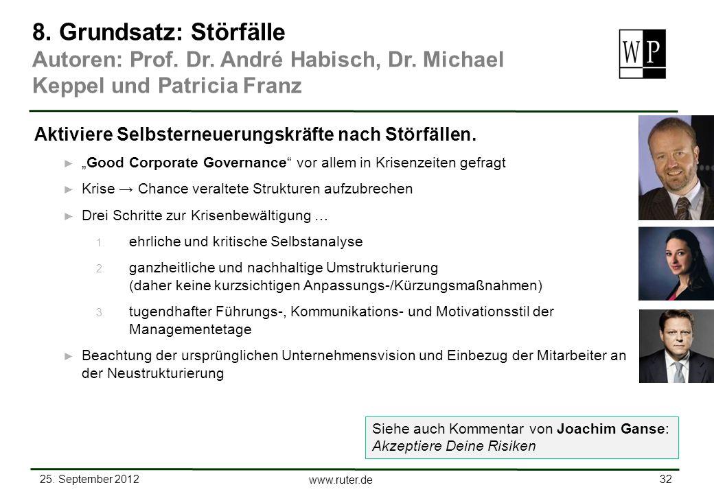 25. September 2012 32 www.ruter.de Good Corporate Governance vor allem in Krisenzeiten gefragt Krise Chance veraltete Strukturen aufzubrechen Drei Sch
