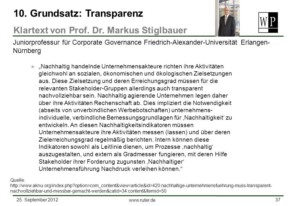 25. September 2012 37 www.ruter.de Nachhaltig handelnde Unternehmensakteure richten ihre Aktivitäten gleichwohl an sozialen, ökonomischen und ökologis