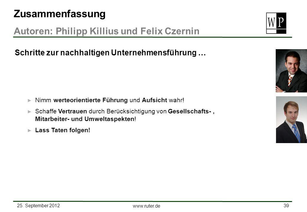 25. September 2012 39 www.ruter.de Nimm werteorientierte Führung und Aufsicht wahr! Schaffe Vertrauen durch Berücksichtigung von Gesellschafts-, Mitar