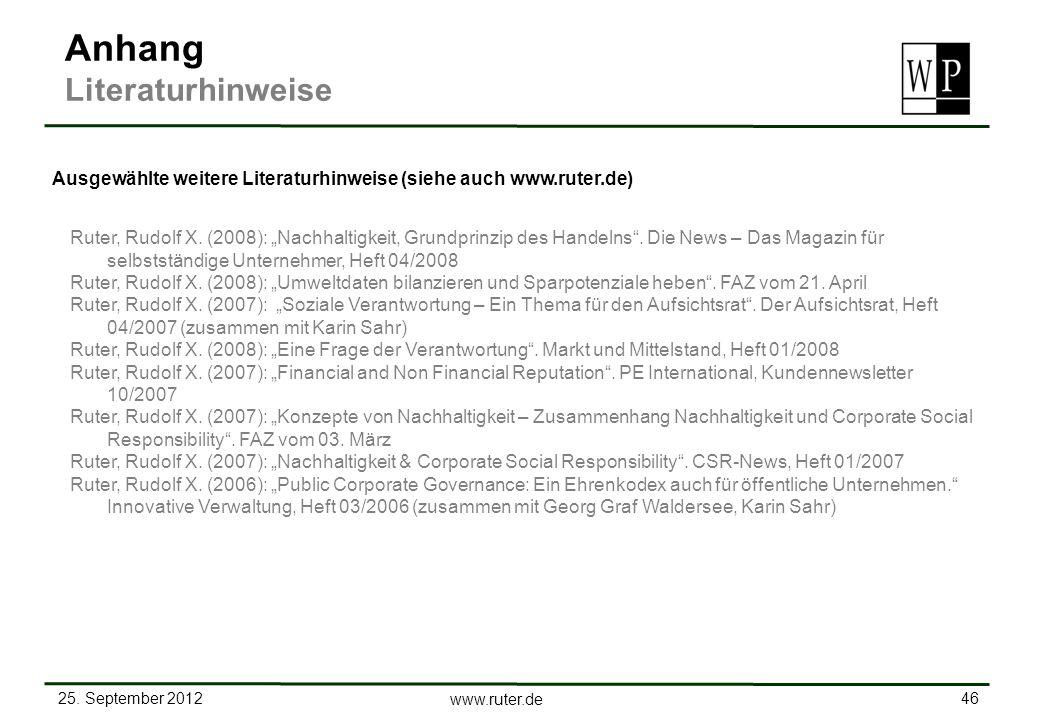 25. September 2012 46 www.ruter.de Ruter, Rudolf X. (2008): Nachhaltigkeit, Grundprinzip des Handelns. Die News – Das Magazin für selbstständige Unter