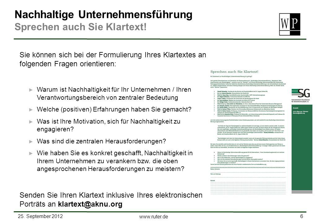 25. September 2012 6 www.ruter.de Nachhaltige Unternehmensführung Sprechen auch Sie Klartext! Sie können sich bei der Formulierung Ihres Klartextes an