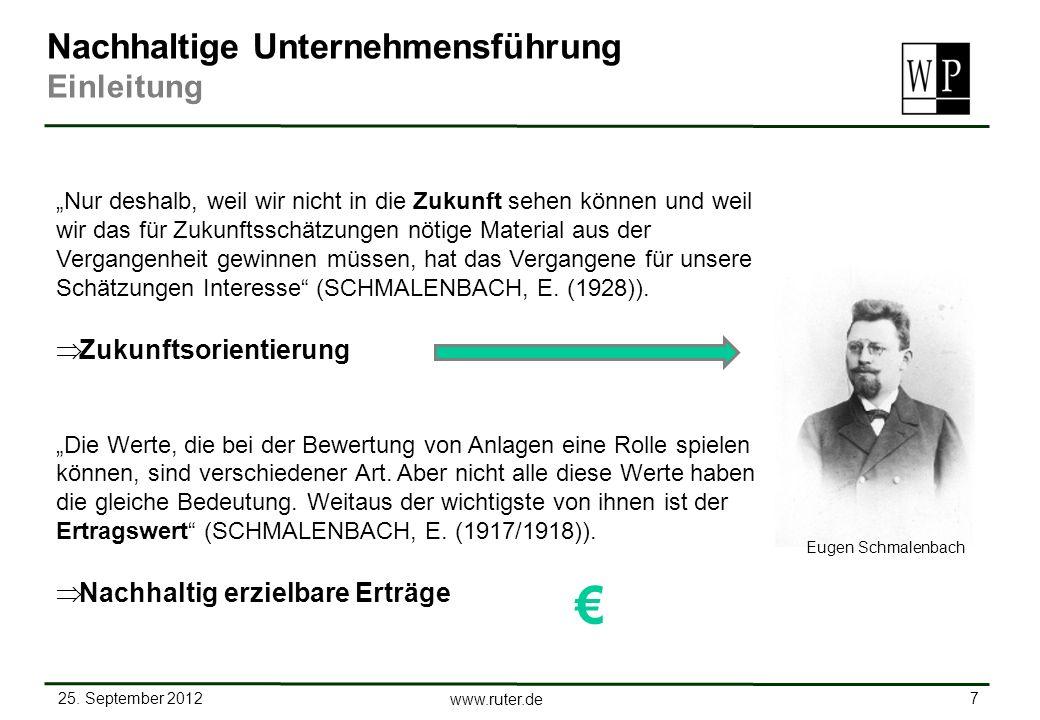 25. September 2012 7 www.ruter.de Nachhaltige Unternehmensführung Einleitung Nur deshalb, weil wir nicht in die Zukunft sehen können und weil wir das