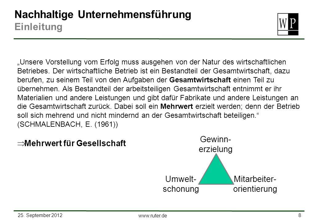25. September 2012 8 www.ruter.de Nachhaltige Unternehmensführung Einleitung Unsere Vorstellung vom Erfolg muss ausgehen von der Natur des wirtschaftl