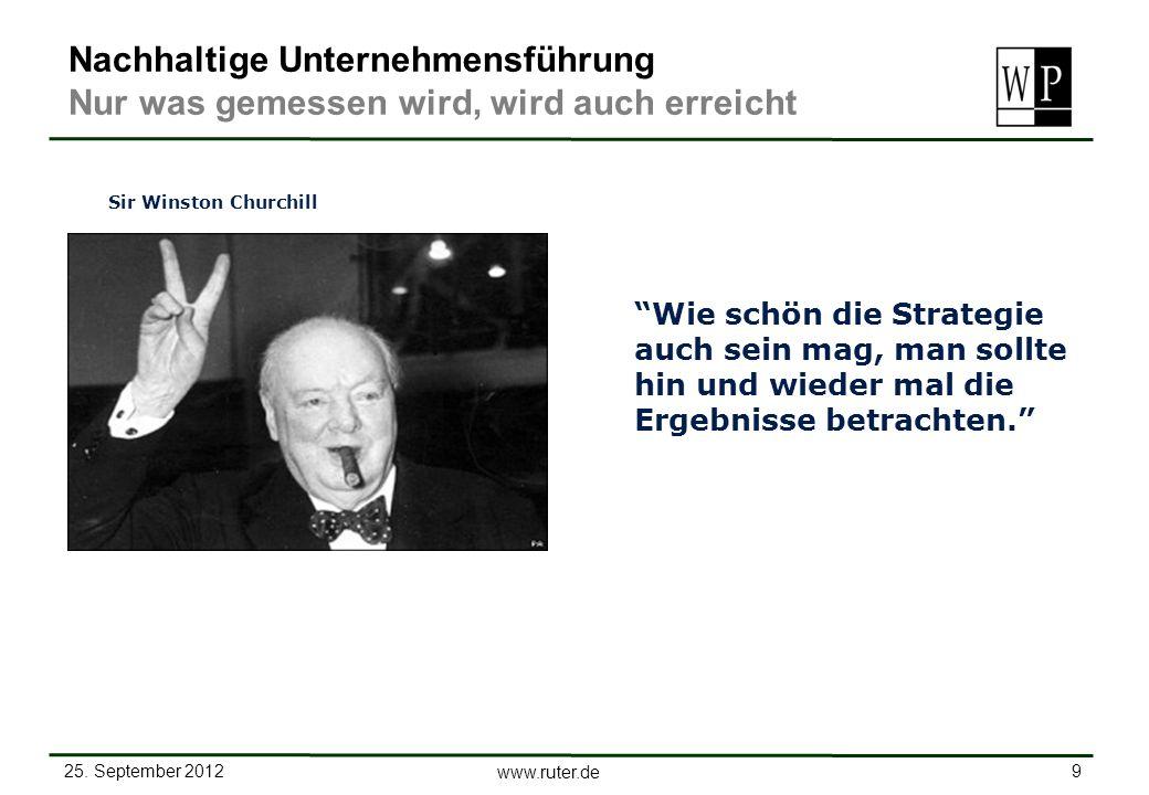 25. September 2012 9 www.ruter.de Nachhaltige Unternehmensführung Nur was gemessen wird, wird auch erreicht Sir Winston Churchill Wie schön die Strate
