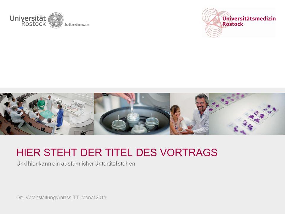 Universitätsmedizin Rostock Präsentation xyz, Abteilung xyz.