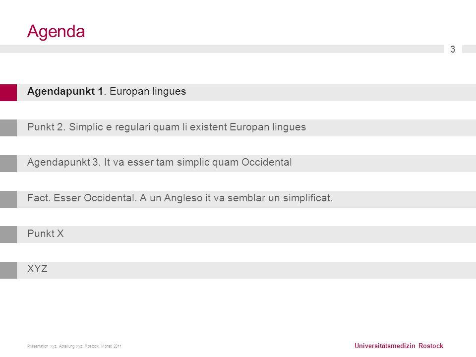 Universitätsmedizin Rostock Präsentation xyz, Abteilung xyz. Rostock, Monat 2011 3 Agenda Agendapunkt 1. Europan lingues Punkt 2. Simplic e regulari q