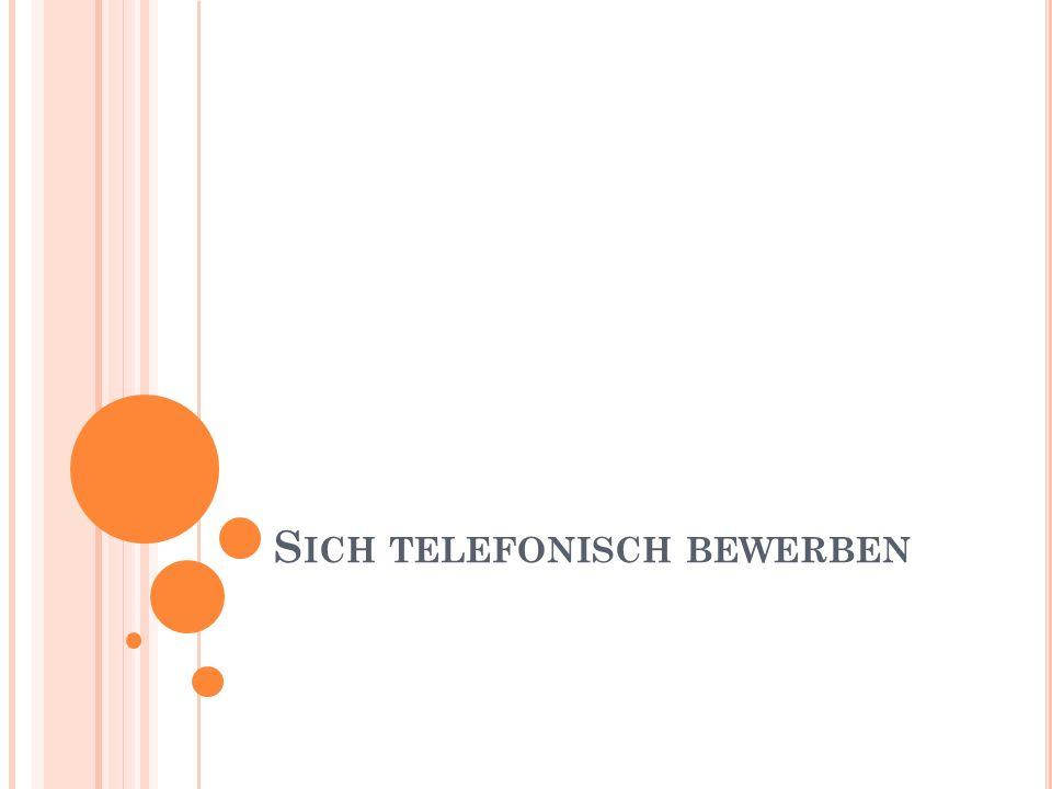S ICH TELEFONISCH BEWERBEN