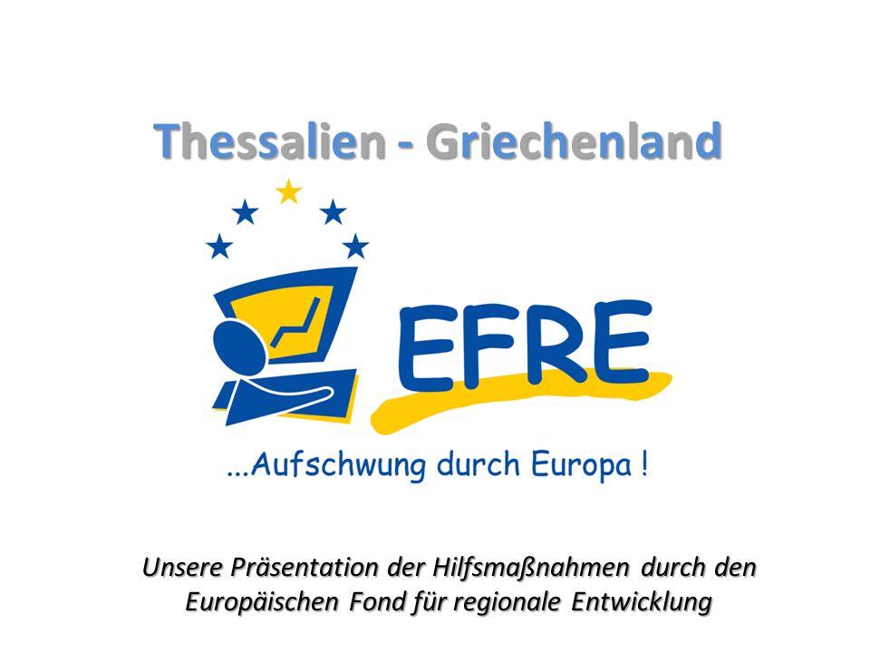 Thessalien - GriechenlandThessalien - GriechenlandThessalien - GriechenlandThessalien - Griechenland Unsere Präsentation der Hilfsmaßnahmen durch den Europäischen Fond für regionale Entwicklung