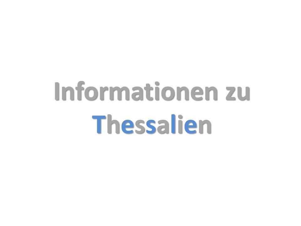 Lage Thessalien liegt an der Ostküste Griechenlands und liegt somit am Mittelmeer.