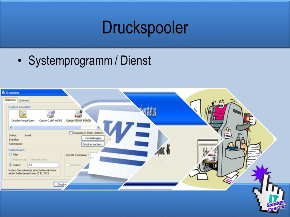 Druckspooler Systemprogramm / Dienst