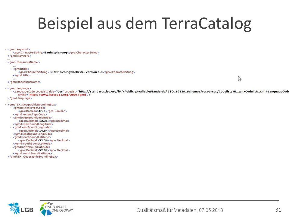 31 Beispiel aus dem TerraCatalog Qualitätsmaß für Metadaten, 07.05.2013