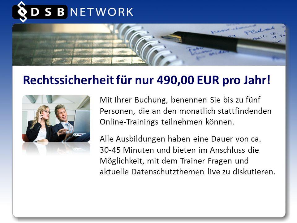 Rechtssicherheit für nur 490,00 EUR pro Jahr! Mit Ihrer Buchung, benennen Sie bis zu fünf Personen, die an den monatlich stattfindenden Online-Trainin