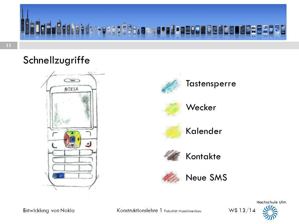 Konstruktionslehre 1 Fakultät Maschinenbau v WS 13/14 10 Entwicklung von Nokia