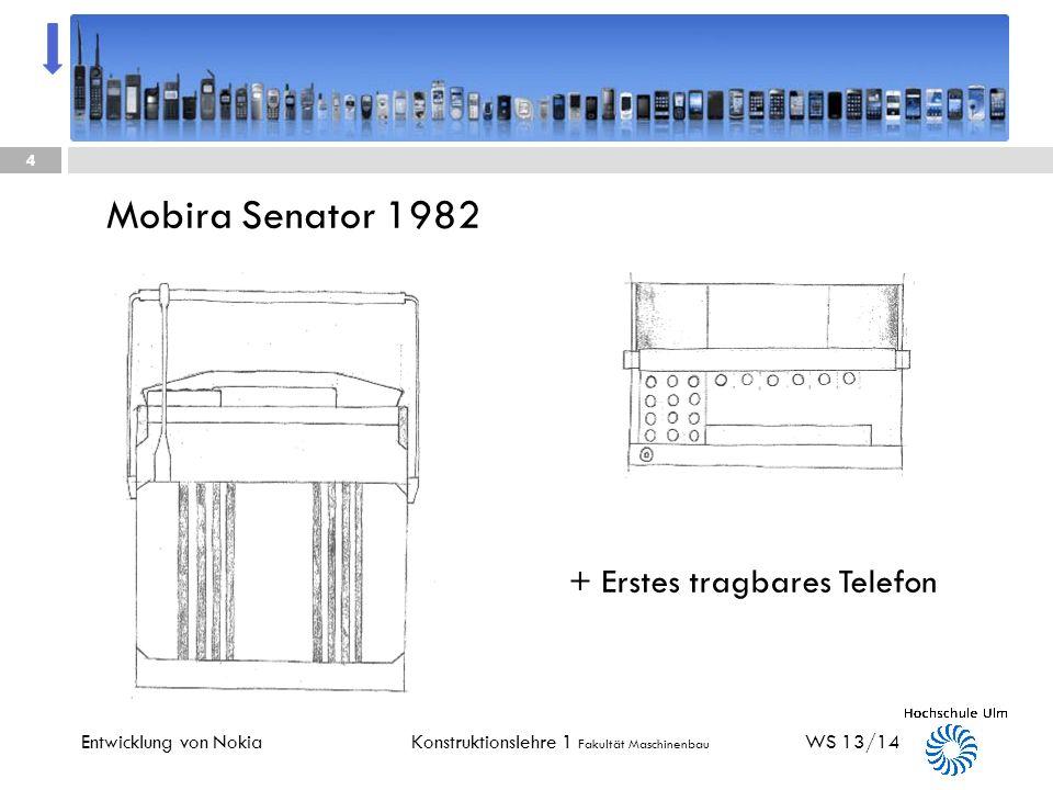 Konstruktionslehre 1 Fakultät Maschinenbau WS 13/14 Entwicklung von Nokia 3 Erstellt von: Franziska Heck Sarah Beck Daniel Futterer Ralph Wurst Michae