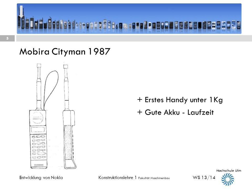 Konstruktionslehre 1 Fakultät Maschinenbau Mobira Senator 1982 + Erstes tragbares Telefon WS 13/14 4 Entwicklung von Nokia