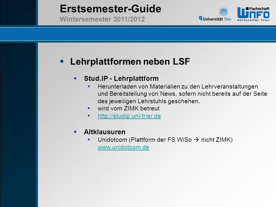 Erstsemester-Guide Wintersemester 2011/2012 Lehrplattformen neben LSF Stud.IP - Lehrplattform Herunterladen von Materialien zu den Lehrveranstaltungen