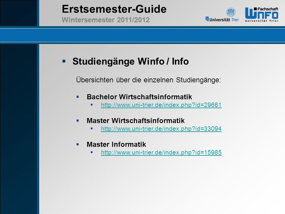 Erstsemester-Guide Wintersemester 2011/2012 Studiengänge Winfo / Info Übersichten über die einzelnen Studiengänge: Bachelor Wirtschaftsinformatik http