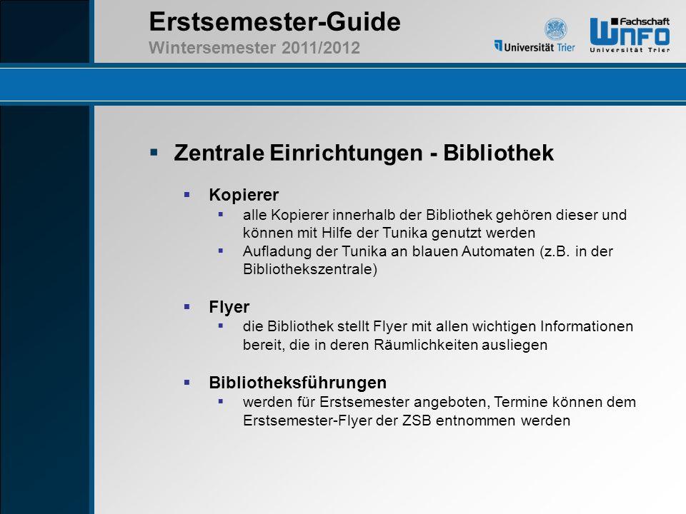 Erstsemester-Guide Wintersemester 2011/2012 Zentrale Einrichtungen - Bibliothek Kopierer alle Kopierer innerhalb der Bibliothek gehören dieser und kön