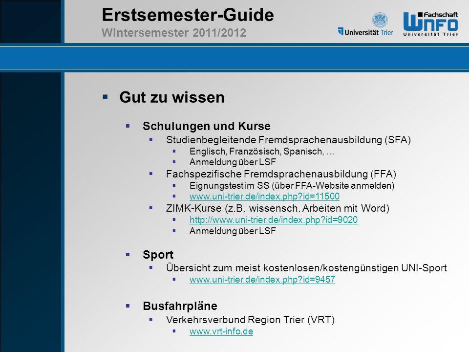 Erstsemester-Guide Wintersemester 2011/2012 Gut zu wissen Schulungen und Kurse Studienbegleitende Fremdsprachenausbildung (SFA) Englisch, Französisch,