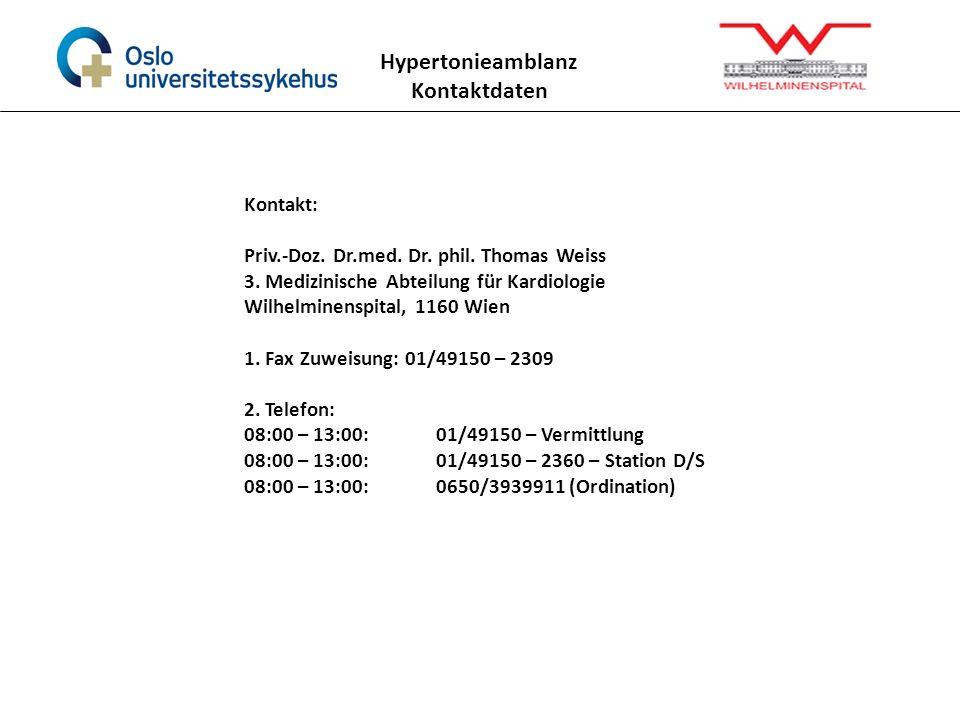 Hypertonieamblanz Kontaktdaten Kontakt: Priv.-Doz. Dr.med. Dr. phil. Thomas Weiss 3. Medizinische Abteilung für Kardiologie Wilhelminenspital, 1160 Wi