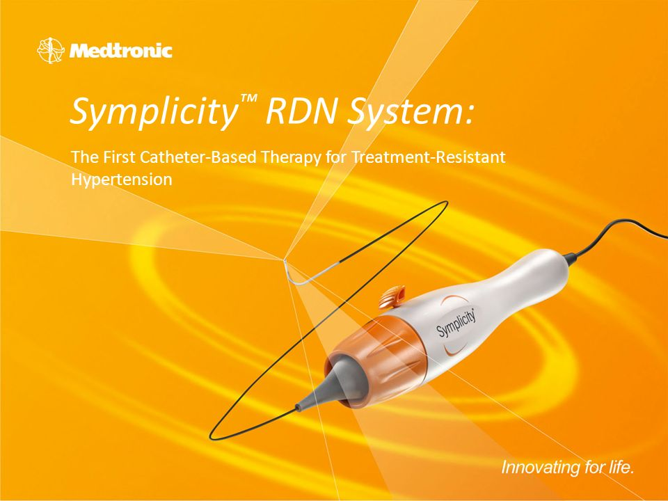Symplicity RDN System: The First Catheter-Based Therapy for Treatment-Resistant Hypertension