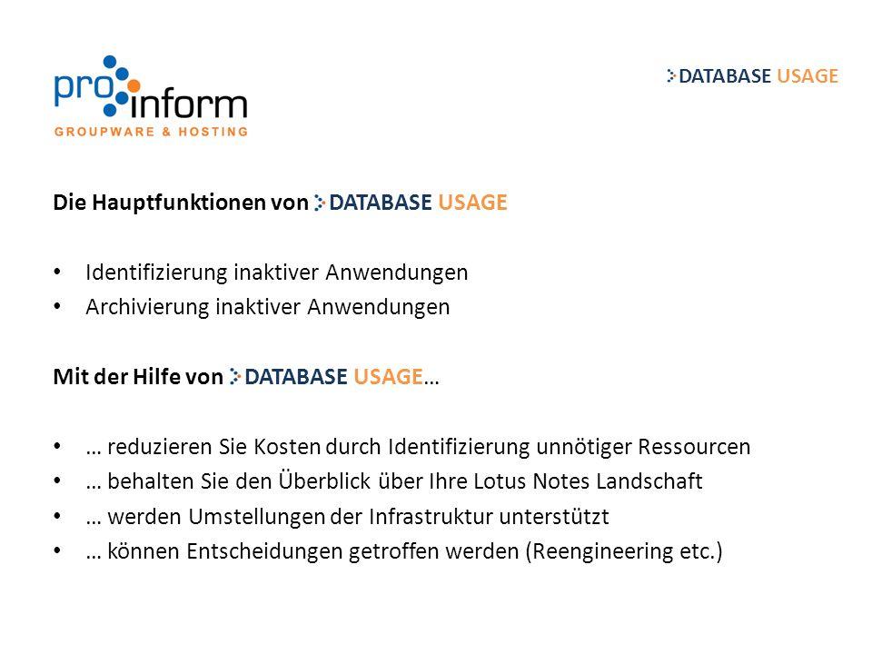 Die Hauptfunktionen von DATABASE USAGE Identifizierung inaktiver Anwendungen Archivierung inaktiver Anwendungen Mit der Hilfe von DATABASE USAGE… … re