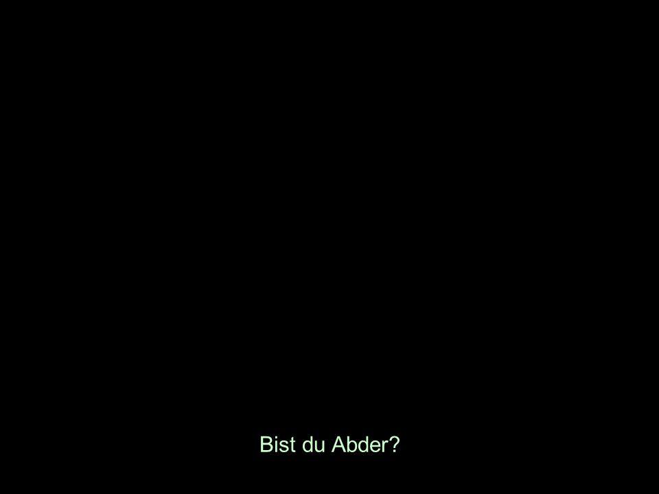Bist du Abder?