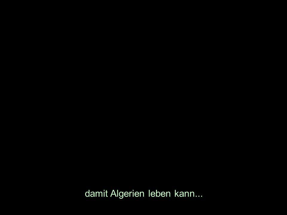 damit Algerien leben kann...