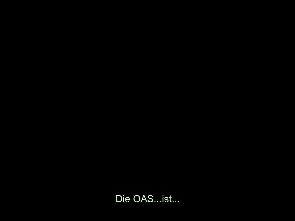 Die OAS...ist...