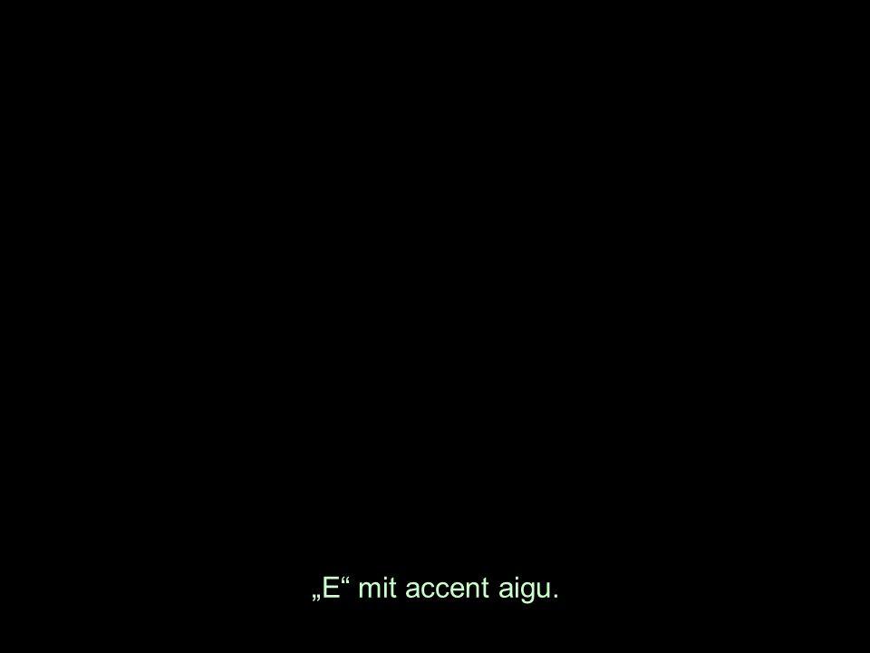 E mit accent aigu.