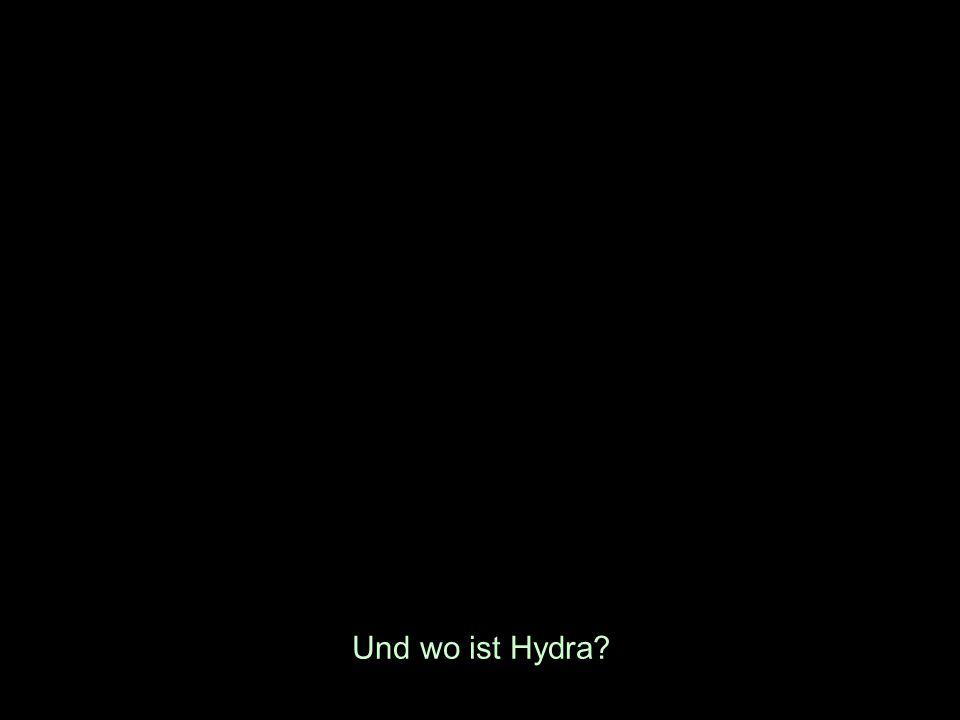 Und wo ist Hydra?