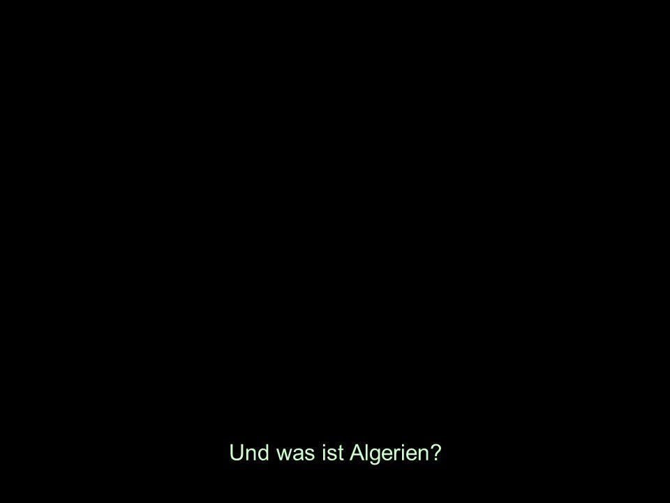 Und was ist Algerien?