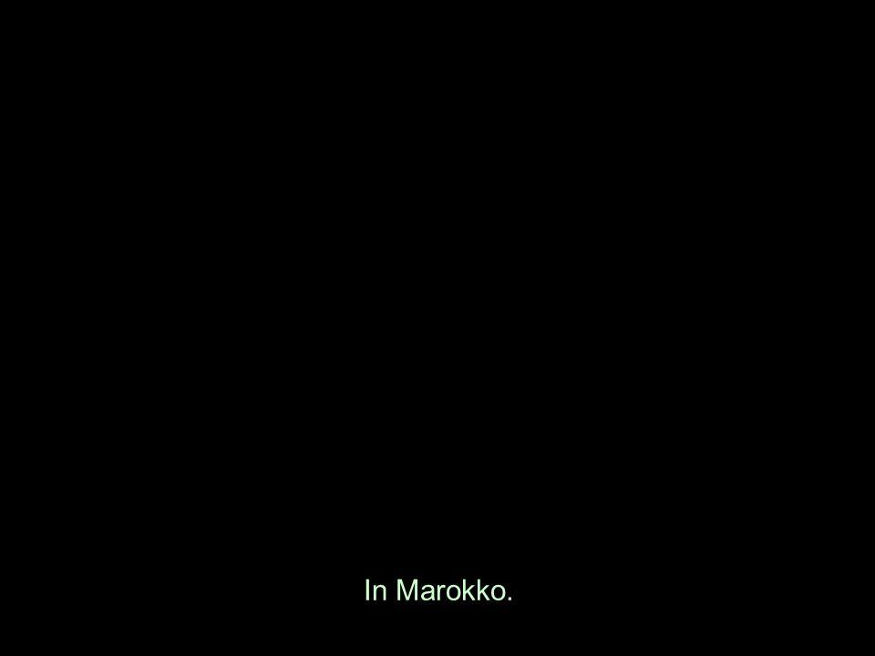 In Marokko.
