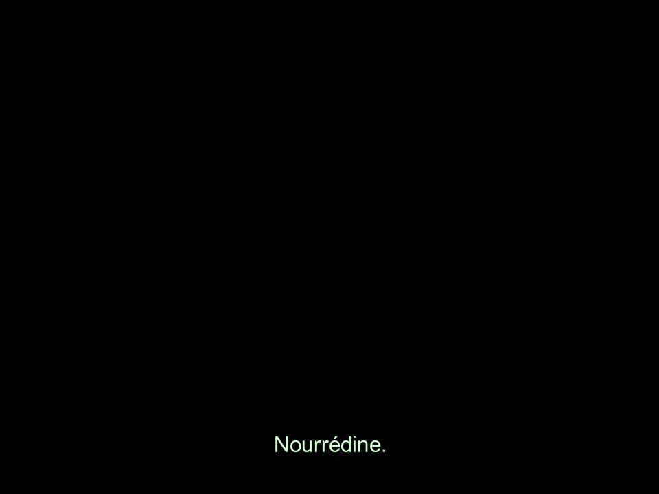 Nourrédine.