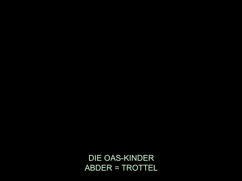 DIE OAS-KINDER ABDER = TROTTEL