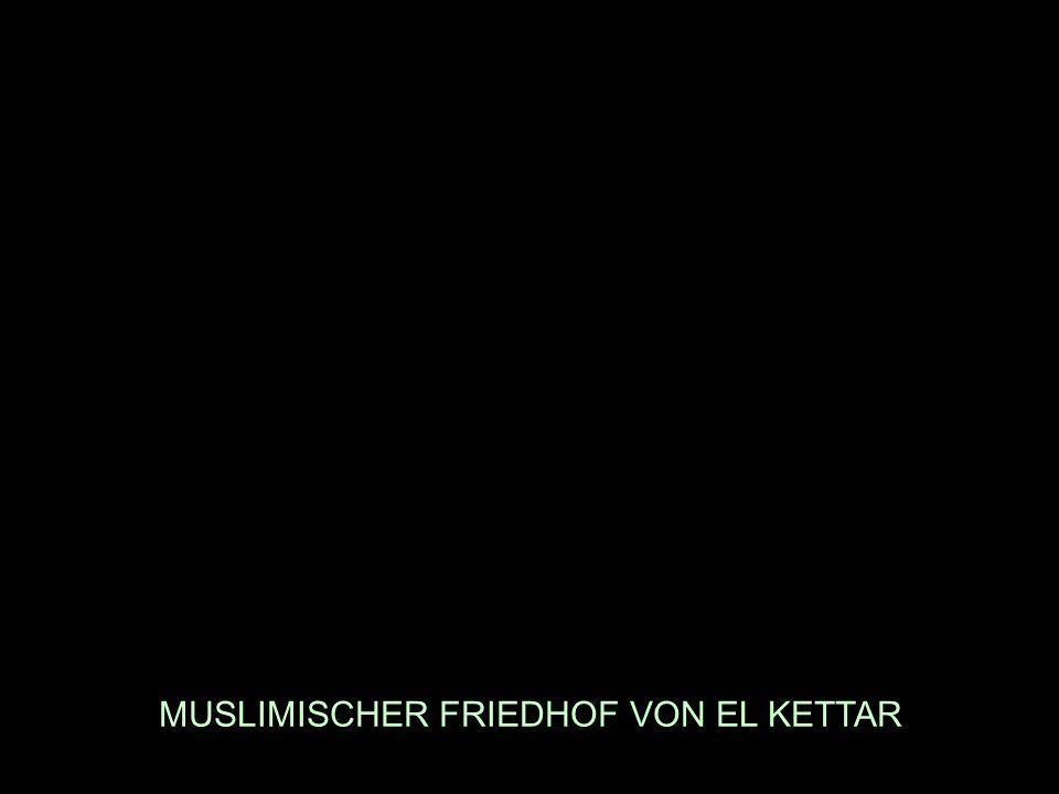 MUSLIMISCHER FRIEDHOF VON EL KETTAR