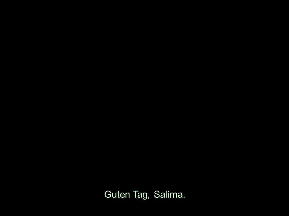 Guten Tag, Salima.
