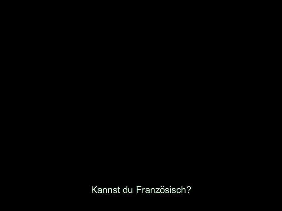 Kannst du Französisch?
