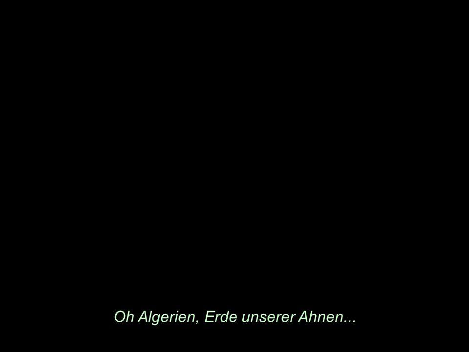 Oh Algerien, Erde unserer Ahnen...