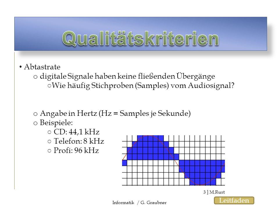 Abtastrate o digitale Signale haben keine fließenden Übergänge Wie häufig Stichproben (Samples) vom Audiosignal? o Angabe in Hertz (Hz = Samples je Se