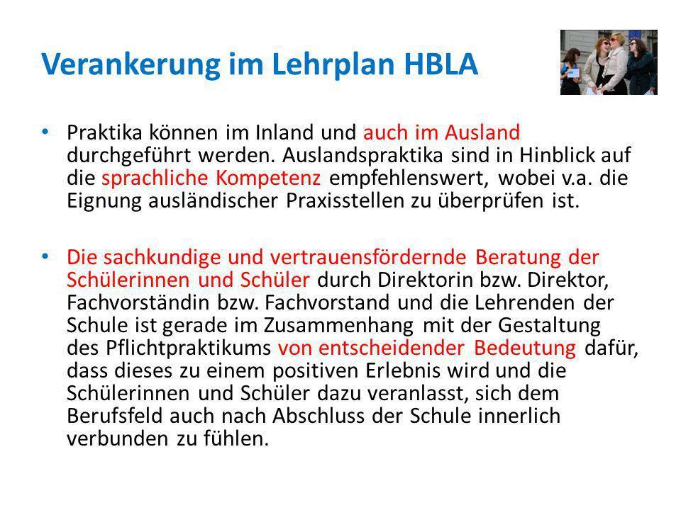Verankerung im Lehrplan HBLA Praktika können im Inland und auch im Ausland durchgeführt werden. Auslandspraktika sind in Hinblick auf die sprachliche